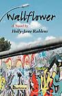 Wallflower by Holly Jane Rahlens (Paperback, 2010)