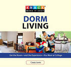 Knack Dorm Living: Get the Room--and the Experience--You Want at College by Casey Lewis (Paperback, 2010)