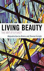 Living Beauty: The Art of Liturgy by Thomas J. Scirghi, Alejandro Garcia-Rivera (Hardback, 2007)