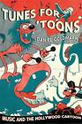 Tunes for 'Toons: Music and the Hollywood Cartoon by Daniel Goldmark (Paperback, 2005)