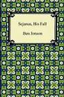 Sejanus, His Fall by Ben Jonson (Paperback / softback, 2011)
