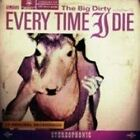 Every Time I Die - Big Dirty (2007)