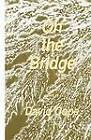 On the Bridge by David Cope (Paperback, 1986)