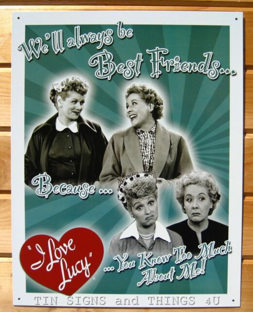 I love Lucy & Ethel Best Friends TIN SIGN metal poster vintage wall decor 1623
