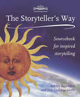 The Storytellers Way: A Sourcebook for Inspired Storytelling by Sue Hollingsworth, Ashley Ramsden (Paperback, 2013)