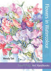 Flowers in Watercolour by Wendy Tait (Paperback, 2013)
