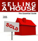 Selling a House: The Essential Guide by Yvonne Jackson (Paperback, 2013)