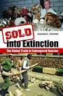 Sold into Extinction: The Global Trade in Endangered Species by Jacqueline L. Schneider (Hardback, 2012)