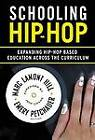 Schooling Hip-Hop: Expanding Hip-Hop Based Education Across the Curriculum by Teachers' College Press (Paperback, 2013)