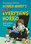 Horrid Henry's A-Z of Everything Horrid by Francesca Simon (Hardback, 2011)