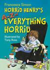 Horrid Henry's A-Z of Everything Horrid by Francesca Simon (Hardback, 2011)