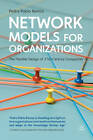 Network Models for Organizations: The Flexible Design of 21st Century Companies by Pedro Pablo Ramos (Hardback, 2011)