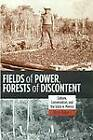 Fields of Power, Forests of Discontent: Culture, Conservation, and the State in Mexico by Nora Haenn (Hardback, 2005)