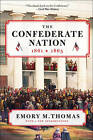 The Confederate Nation: 1861-1865 by Emory M Thomas (Paperback / softback, 2011)