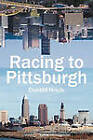 Racing to Pittsburgh by Donald Hricik (Paperback / softback, 2010)