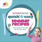 Quick and Easy Toddler Recipes by Annabel Karmel (Hardback, 2013)