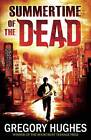 Summertime of the Dead by Gregory Hughes (Paperback, 2012)