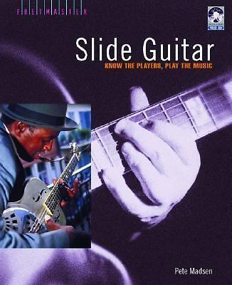 Slide Guitar : Know the Players, Play the Music by Pete Madsen (2005, CD / Hardc