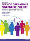 Service Operations Management: Improving Service Delivery by Robert Johnston, Michael Shulver, Graham Clark (Paperback, 2012)