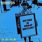 The Holloways - So, This Is Great Britain? (2007)