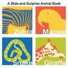 A Slide and Surprise Animal Book by Roger Priddy (Board book, 2010)