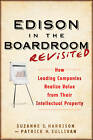Edison in the Boardroom Revisited: How Leading Companies Realize Value from Their Intellectual Property by Patrick H. Sullivan, Suzanne S. Harrison (Hardback, 2011)