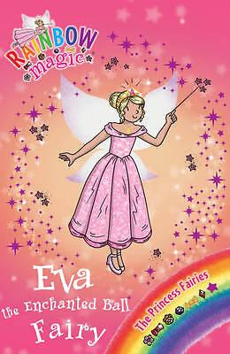 """AS NEW"" Eva the Enchanted Ball Fairy: The Princess Fairies Book 7 (Rainbow Magi"