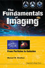 The Fundamentals of Imaging: From Particles to Galaxies by Michael Mark Woolfson (Hardback, 2011)