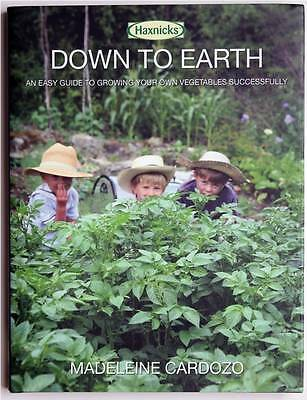 Down to Earth: An Easy Guide to Growing Your Own Vegetables, Cardozo, Madeleine