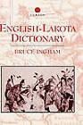 English-Lakota Dictionary by Bruce Ingham (Hardback, 2001)