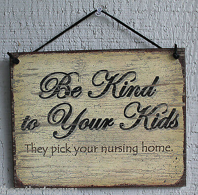 Sign Be Kind Kids Nursing Home Retirement Child Mother s Father s Day Gift USA