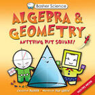 Basher Science: Algebra and Geometry by Dan Green (Paperback, 2011)