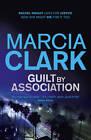 Guilt by Association: A Rachel Knight Novel by Marcia Clark (Paperback, 2012)
