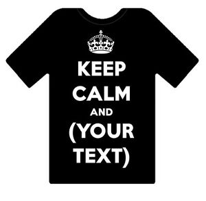 KEEP-CALM-AND-YOUR-CUSTOM-PERSONALISED-DESIGN-TEXT-ON-A-T-SHIRT-LADIES