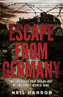 Escape from Germany by Neil Hanson (Paperback, 2012)
