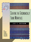 Creating the Ergonomically Sound Workplace by Lee T. Ostrom (Paperback, 1994)