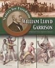 William Lloyd Garrison: A Radical Voice Against Slavery by Henry Elliot (Paperback, 2009)