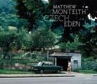 Matthew Monteith: Czech Eden: Photographs by Aperture (Hardback, 2007)