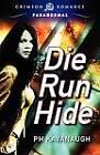 Die Run Hide by Pm Kavanaugh (Paperback / softback, 2012)