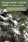 Palms Won't Grow Here and Other Myths by David A. Francko (Paperback, 2011)