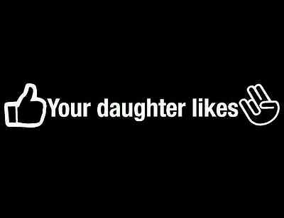 YOUR DAUGHTER LIKES SHOCKER FUNNY STICKER