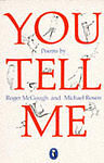 You Tell Me, Roger McGough, Michael Rosen | Paperback Book | Acceptable | 978014