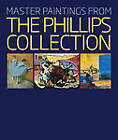 Master Paintings from the Phillips Collection by Susan Behrends Frank, Robert Hughes, Eliza E. Rathbone (Hardback, 2012)