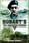 Hobart's 79th Armoured Division at War: Invention, Innovation and Inspiration by Richard Doherty (Hardback, 2011)