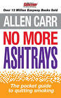 No More Ashtrays: The Pocket Guide to Quitting Smoking by Allen Carr (Paperback, 2011)