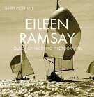 Eileen Ramsay: Queen of Yachting Photography by Barry Pickthall (Hardback, 2012)