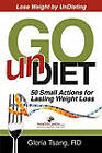 Go Undiet: 50 Small Actions for Lasting Weight Loss by Gloria Tsang (Paperback / softback, 2011)