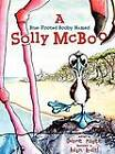A Blue-Footed Booby Named Solly McBoo by Dwayne Magee (Hardback, 2011)