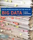 Data Warehousing in the Age of Big Data by Krish Krishnan (Paperback, 2013)
