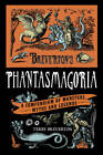 Breverton's Phantasmagoria: A Compendium of Monsters, Myths and Legends by Terry Breverton (Hardback, 2011)